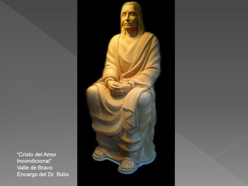 Cristo del Amor Incondicional Valle de Bravo Encargo del Dr. Bolio