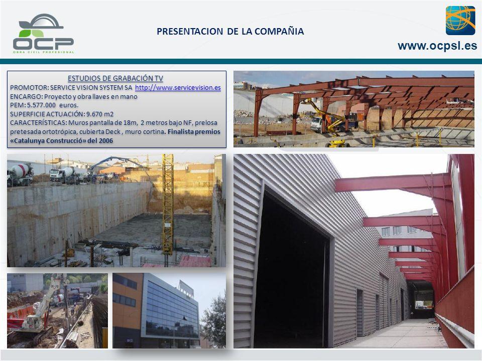 PRESENTACION DE LA COMPAÑIA www.ocpsl.es ESTUDIOS DE GRABACIÓN TV PROMOTOR: SERVICE VISION SYSTEM SA http://www.servicevision.es ENCARGO: Proyecto y o