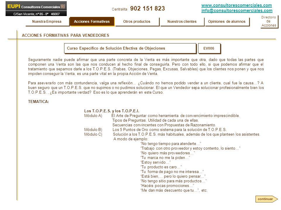 www.consultorescomerciales.com info@consultorescomerciales.com Centralita 902 151 823 Consultores Comerciales C/San Vicente, nº 85 - 8ª 46007 VALENCIA