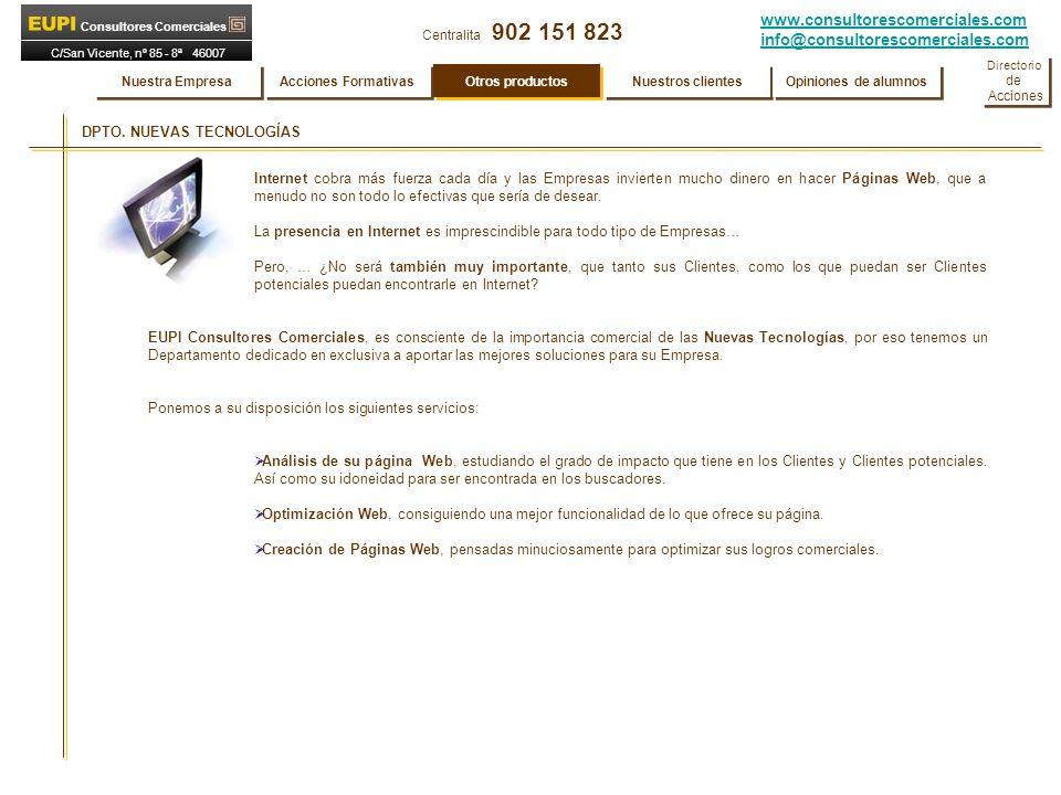 www.consultorescomerciales.com info@consultorescomerciales.com Centralita 902 151 823 Consultores Comerciales C/San Vicente, nº 85 - 8ª 46007 VALENCIA DPTO.