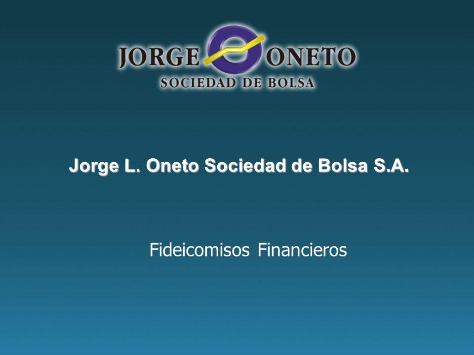 Fideicomisos Financieros Jorge L. Oneto Sociedad de Bolsa S.A.