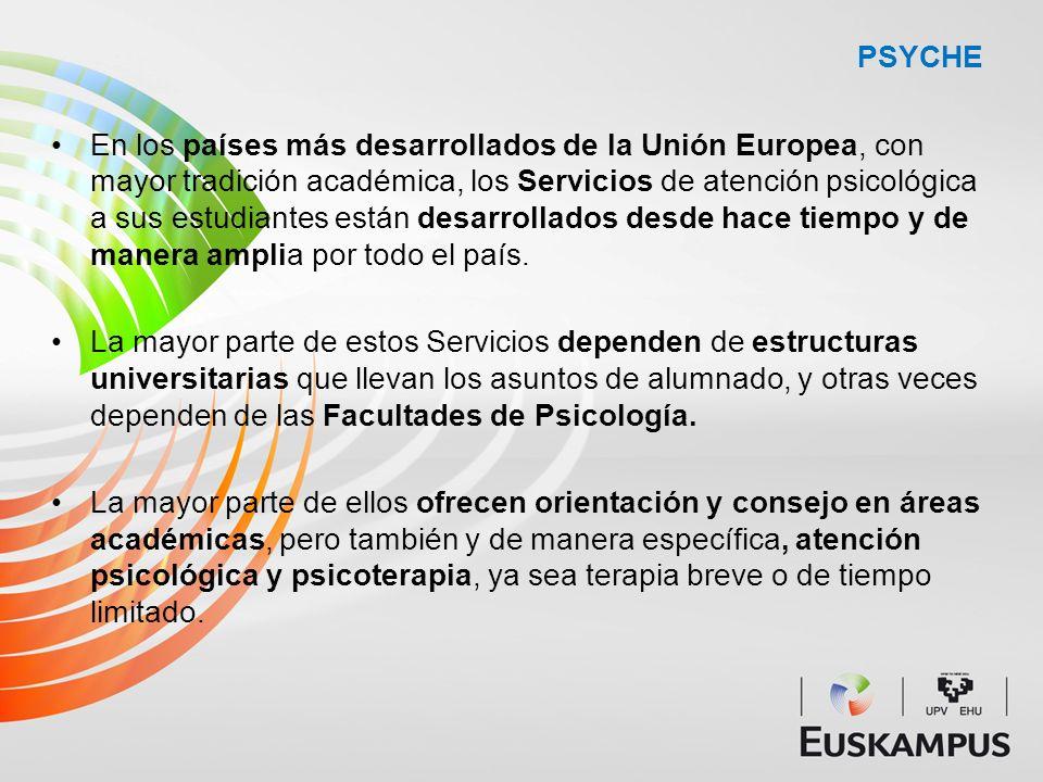 PSYCHE En los países más desarrollados de la Unión Europea, con mayor tradición académica, los Servicios de atención psicológica a sus estudiantes est