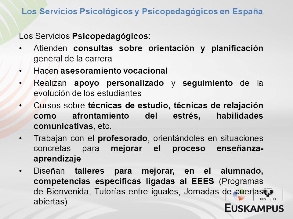 Los Servicios Psicológicos y Psicopedagógicos en España Los Servicios Psicopedagógicos: Atienden consultas sobre orientación y planificación general d