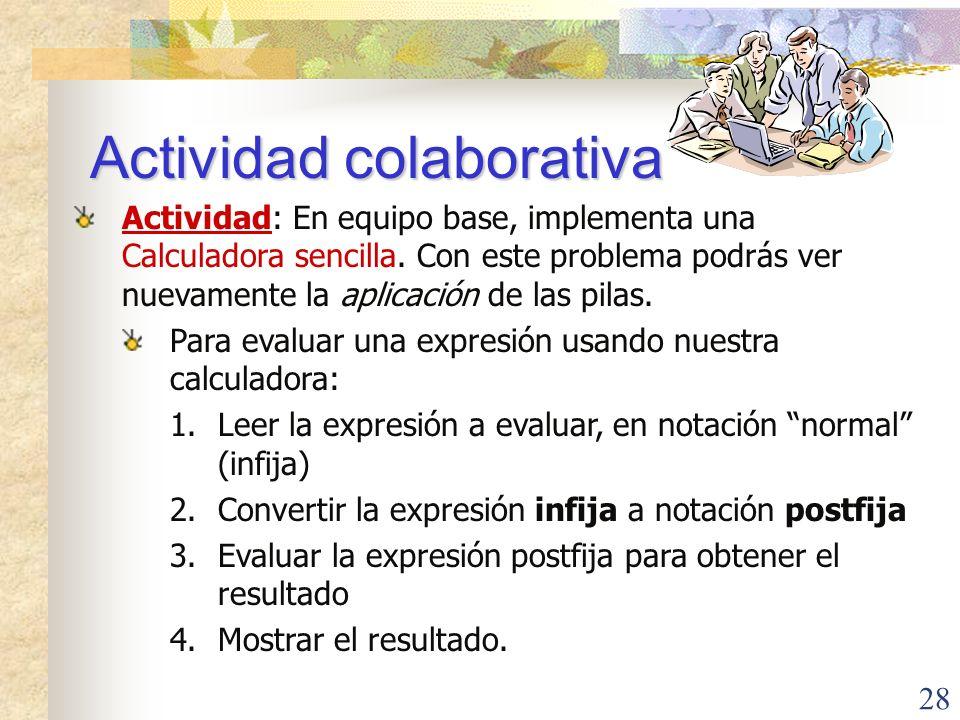 28 Actividad colaborativa Actividad: En equipo base, implementa una Calculadora sencilla.