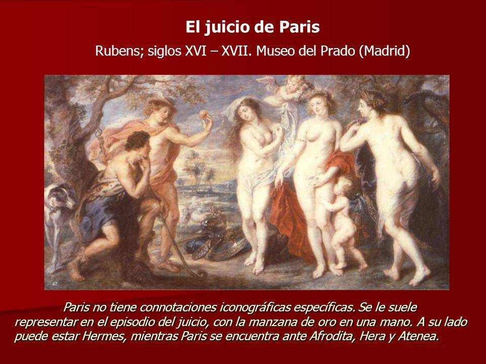 El juicio de Paris Rubens; siglos XVI – XVII. Museo del Prado (Madrid) Paris no tiene connotaciones iconográficas específicas. Se le suele representar