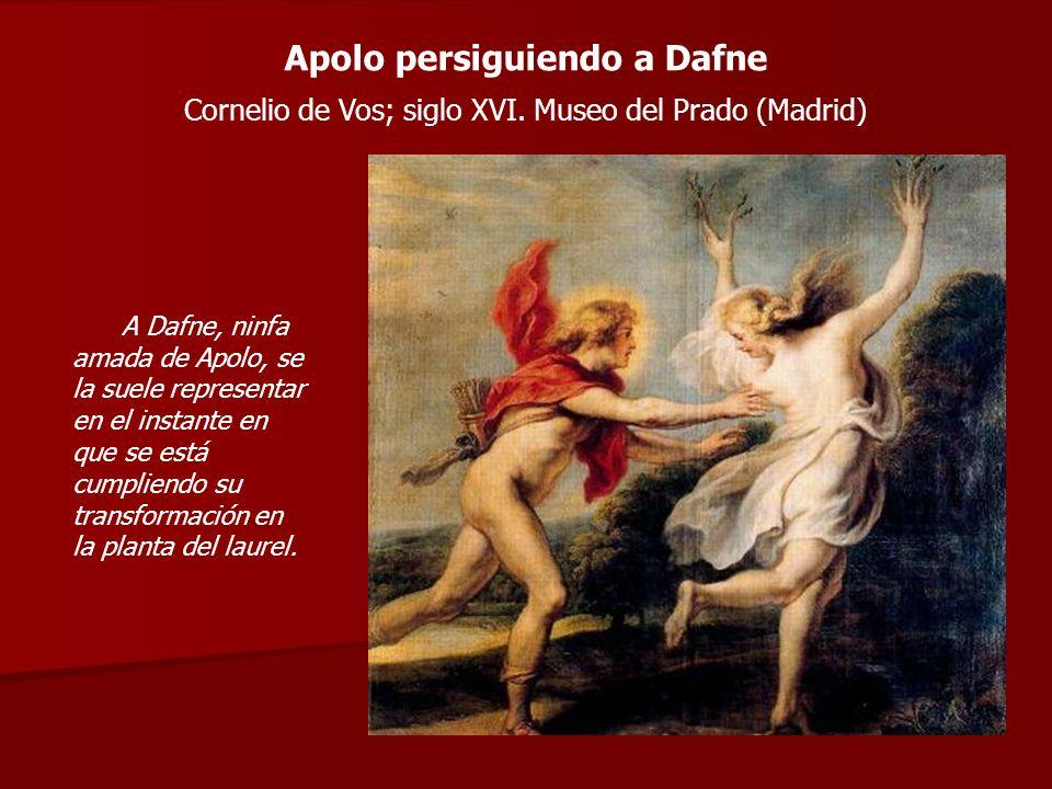 Apolo persiguiendo a Dafne Cornelio de Vos; siglo XVI. Museo del Prado (Madrid) A Dafne, ninfa amada de Apolo, se la suele representar en el instante