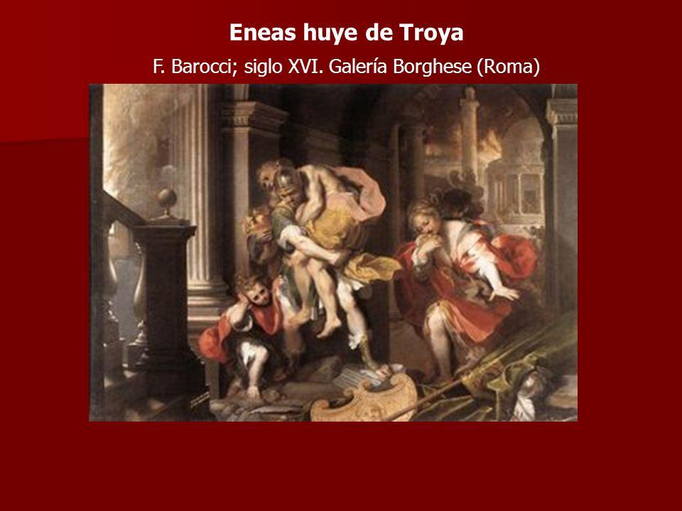 Eneas huye de Troya F. Barocci; siglo XVI. Galería Borghese (Roma)