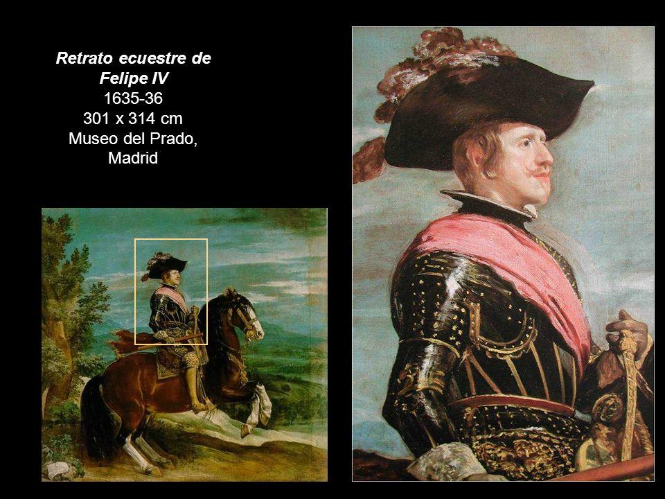 Retrato ecuestre de Felipe IV 1635-36 301 x 314 cm Museo del Prado, Madrid Arrepentimientos o pentimenti, producidos por su forma de pintar alla prima