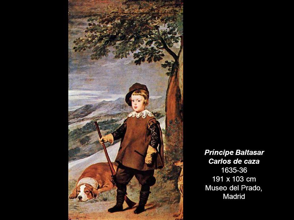 Felipe IV de cacería 1634-35 191 x 126 cm Museo del Prado, Madrid Cardenal Infante Fernando de Austria de cacería 1632-36 - 191 x 107 cm Museo del Pra