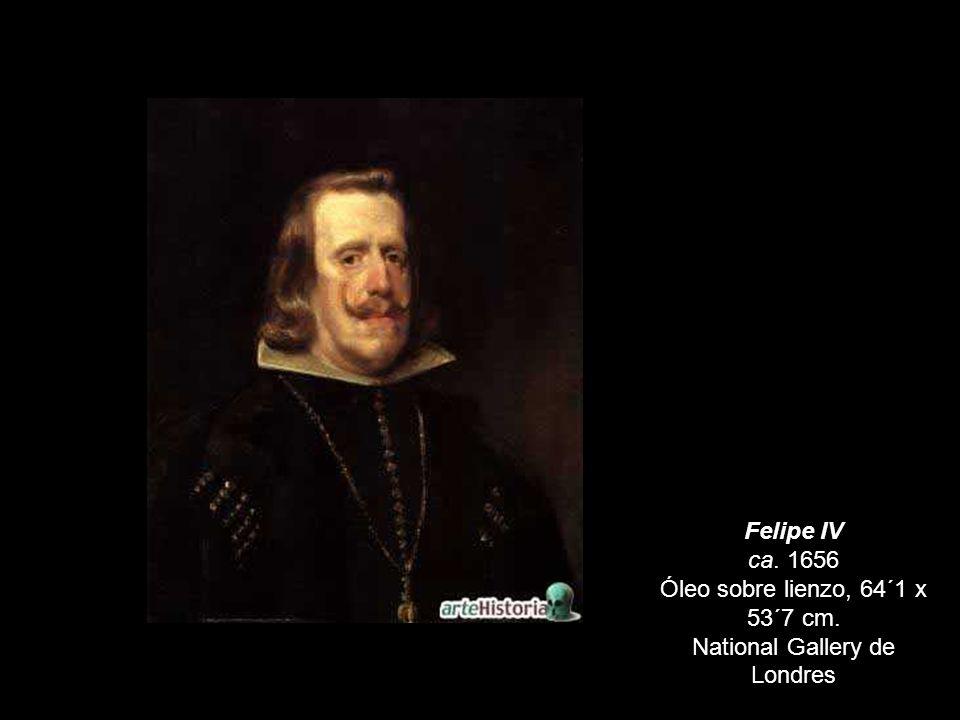 Felipe IV 1655-60 Óleo sobre lienzo, 69 x 56 cm. Museo del Prado