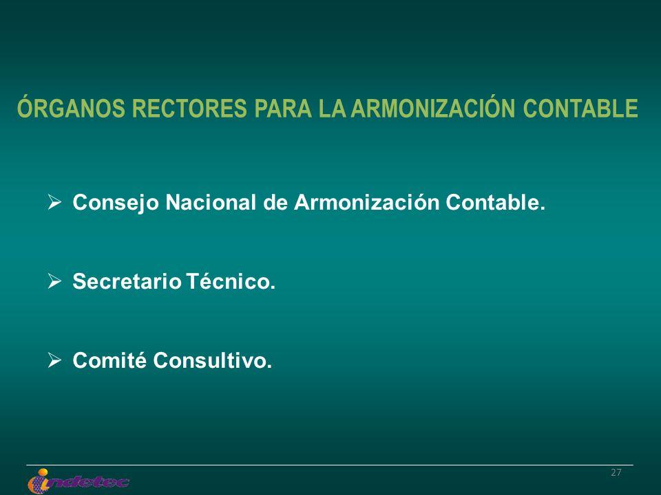 27 Consejo Nacional de Armonización Contable. Secretario Técnico. Comité Consultivo. ÓRGANOS RECTORES PARA LA ARMONIZACIÓN CONTABLE