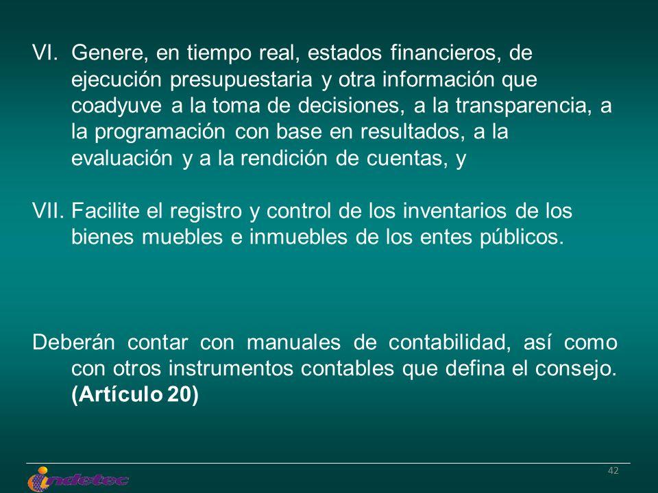 42 VI.Genere, en tiempo real, estados financieros, de ejecución presupuestaria y otra información que coadyuve a la toma de decisiones, a la transpare