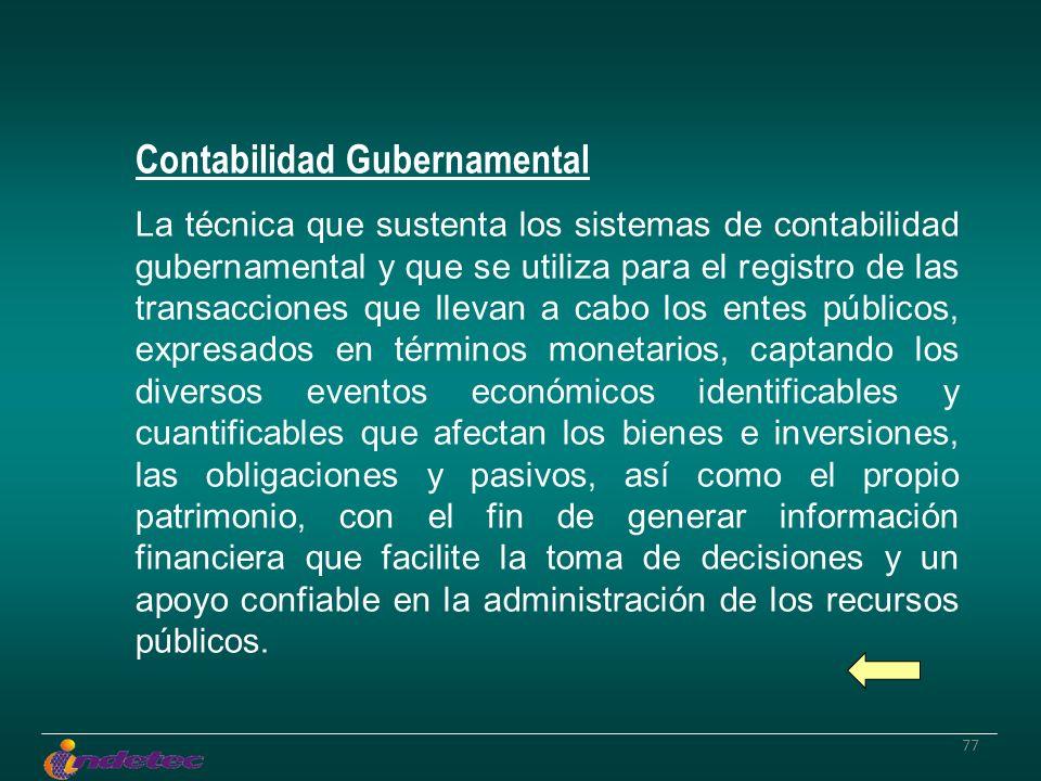 77 La técnica que sustenta los sistemas de contabilidad gubernamental y que se utiliza para el registro de las transacciones que llevan a cabo los ent
