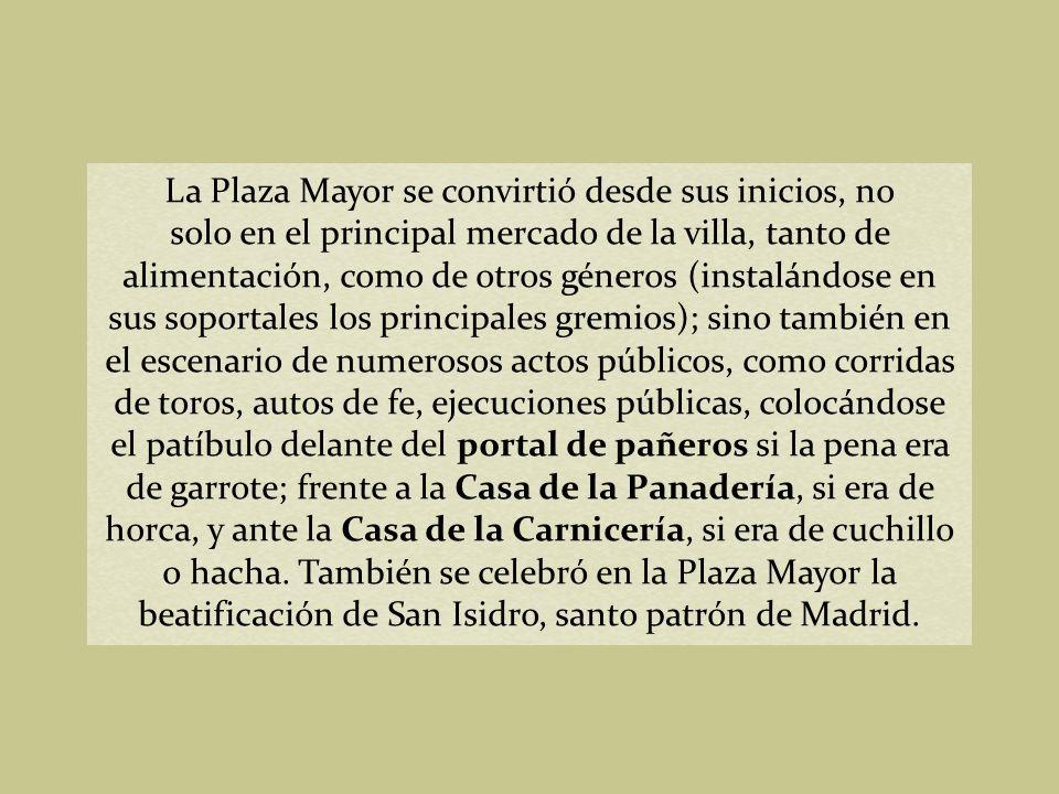 Plaza Mayor hacia el siglo XVII. Anónimo; s. XVII (Museo Municipal de Madrid)