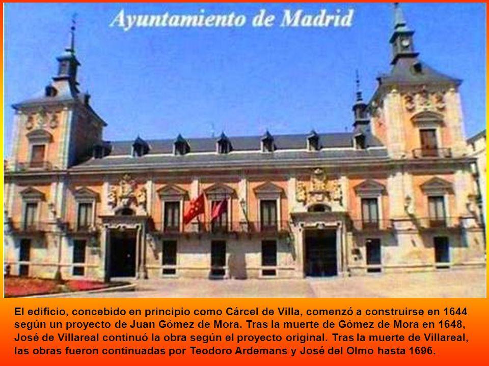El edificio, concebido en principio como Cárcel de Villa, comenzó a construirse en 1644 según un proyecto de Juan Gómez de Mora.
