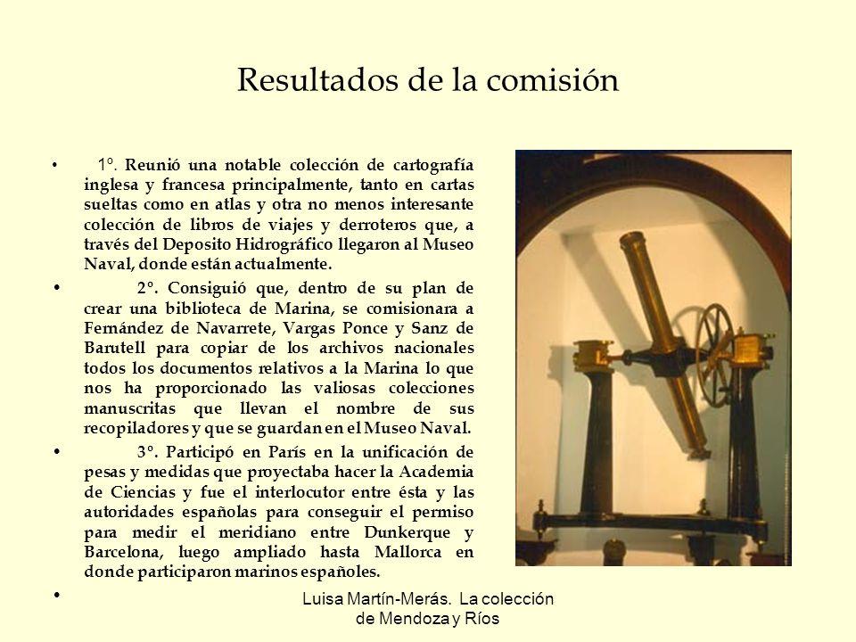 Luisa Martín-Merás. La colección de Mendoza y Ríos Resultados de la comisión 1º. Reunió una notable colección de cartografía inglesa y francesa princi