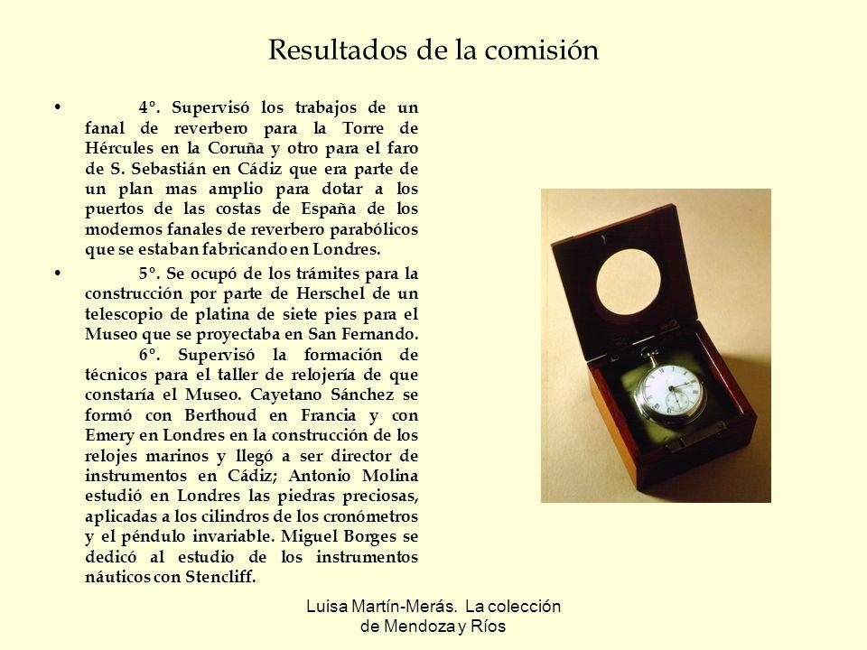 Luisa Martín-Merás. La colección de Mendoza y Ríos Resultados de la comisión 4º. Supervisó los trabajos de un fanal de reverbero para la Torre de Hérc