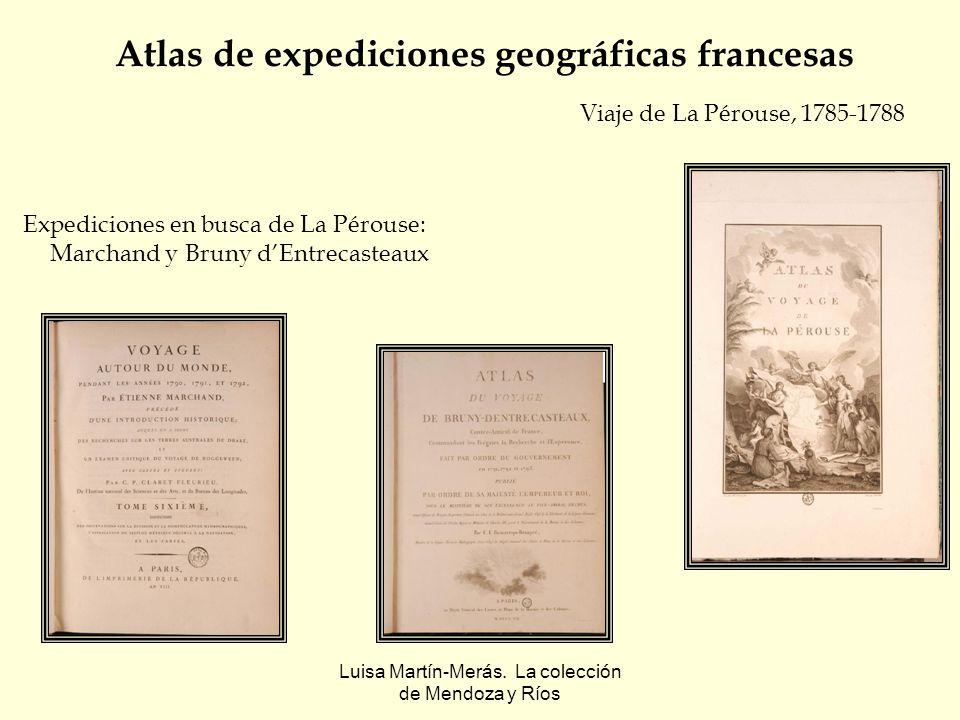 Luisa Martín-Merás. La colección de Mendoza y Ríos Atlas de expediciones geográficas francesas Expediciones en busca de La Pérouse: Marchand y Bruny d
