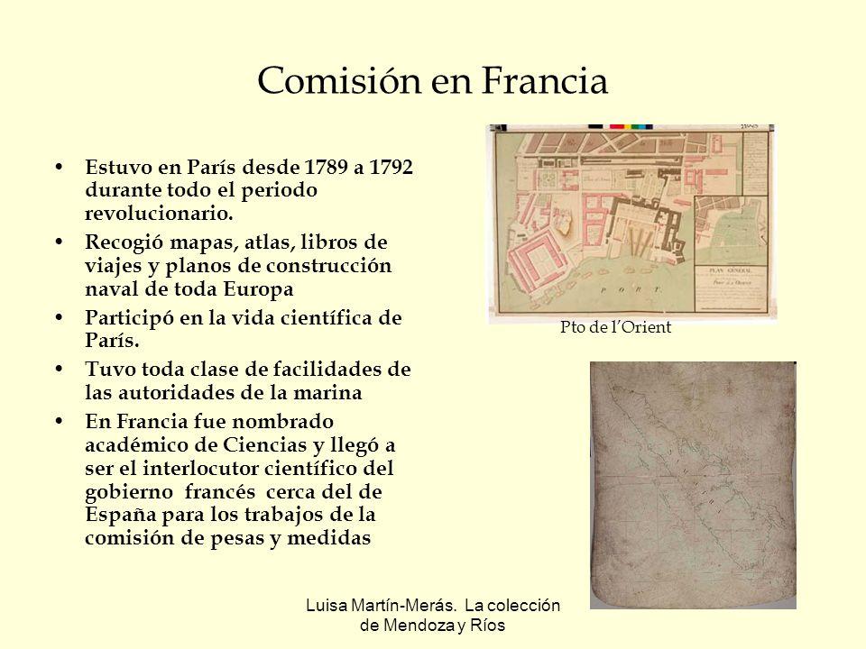 Luisa Martín-Merás. La colección de Mendoza y Ríos Comisión en Francia Estuvo en París desde 1789 a 1792 durante todo el periodo revolucionario. Recog