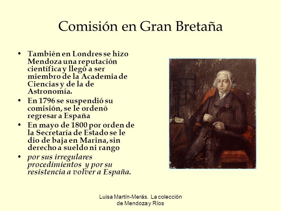 Luisa Martín-Merás. La colección de Mendoza y Ríos Comisión en Gran Bretaña También en Londres se hizo Mendoza una reputación científica y llegó a ser