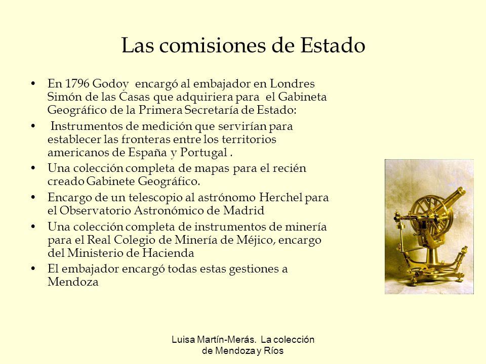 Luisa Martín-Merás. La colección de Mendoza y Ríos Las comisiones de Estado En 1796 Godoy encargó al embajador en Londres Simón de las Casas que adqui