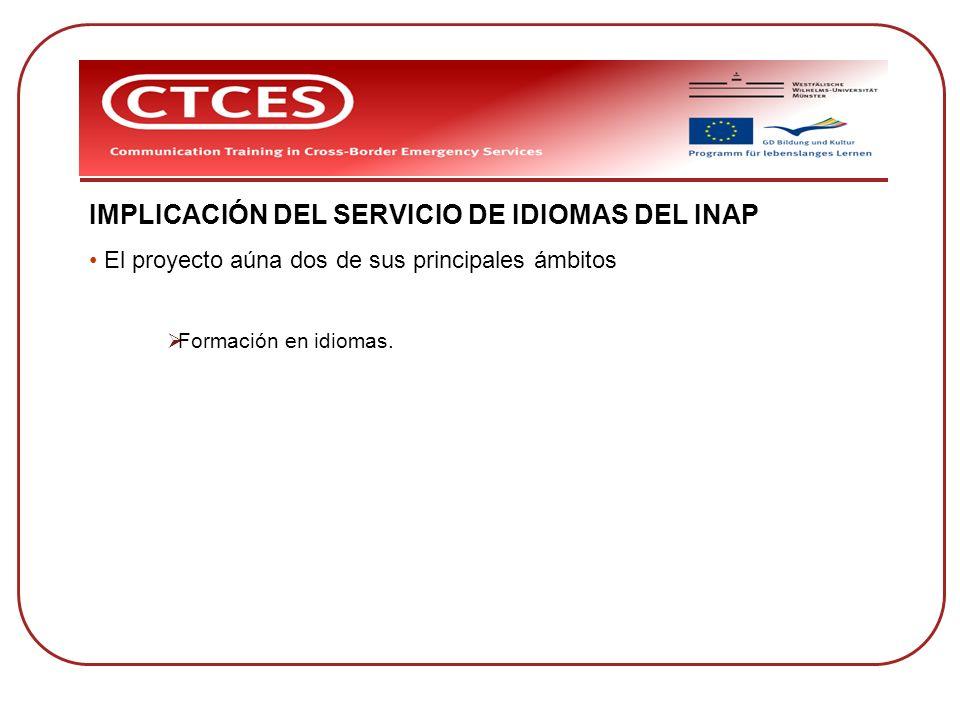 IMPLICACIÓN DEL SERVICIO DE IDIOMAS DEL INAP El proyecto aúna dos de sus principales ámbitos Formación en idiomas.