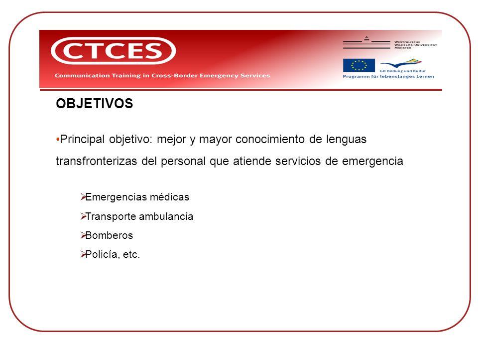 OBJETIVOS Principal objetivo: mejor y mayor conocimiento de lenguas transfronterizas del personal que atiende servicios de emergencia Emergencias médi