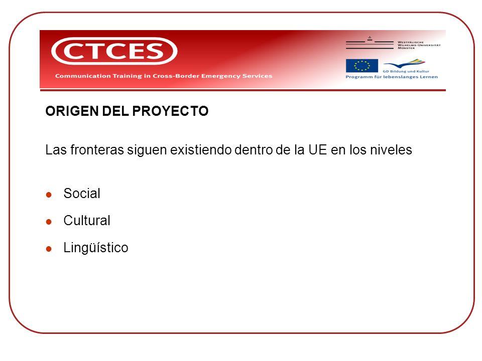 ORIGEN DEL PROYECTO Las fronteras siguen existiendo dentro de la UE en los niveles Social Cultural Lingüístico