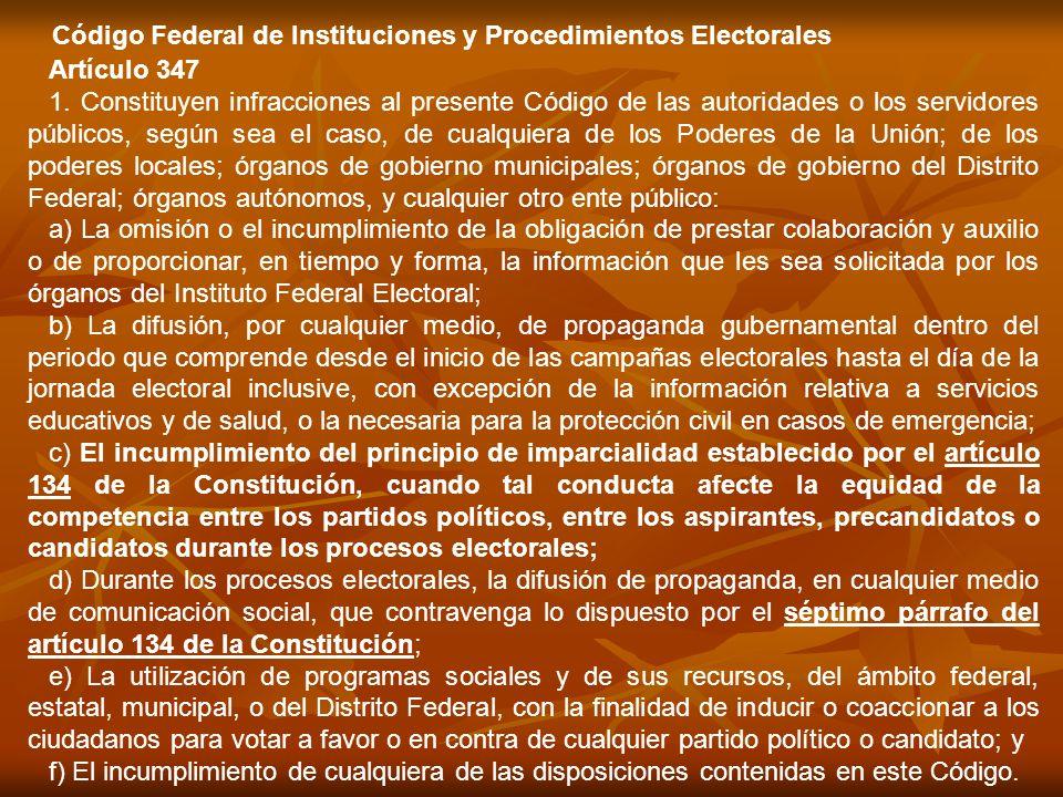 Artículo 347 1. Constituyen infracciones al presente Código de las autoridades o los servidores públicos, según sea el caso, de cualquiera de los Pode
