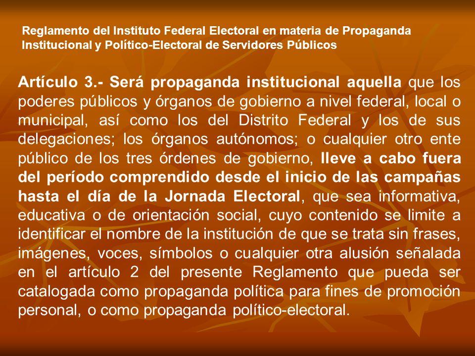 Artículo 3.- Será propaganda institucional aquella que los poderes públicos y órganos de gobierno a nivel federal, local o municipal, así como los del