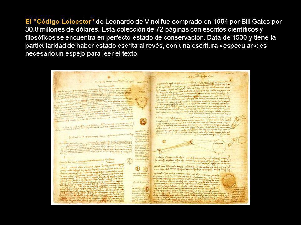 El Código Leicester de Leonardo de Vinci fue comprado en 1994 por Bill Gates por 30,8 millones de dólares.