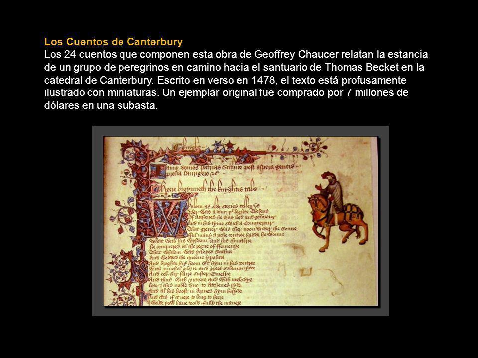 Los Cuentos de Canterbury Los 24 cuentos que componen esta obra de Geoffrey Chaucer relatan la estancia de un grupo de peregrinos en camino hacia el santuario de Thomas Becket en la catedral de Canterbury.