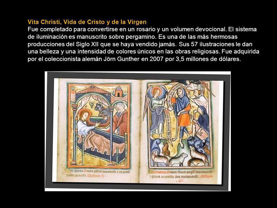 Vita Christi, Vida de Cristo y de la Virgen Fue completado para convertirse en un rosario y un volumen devocional.