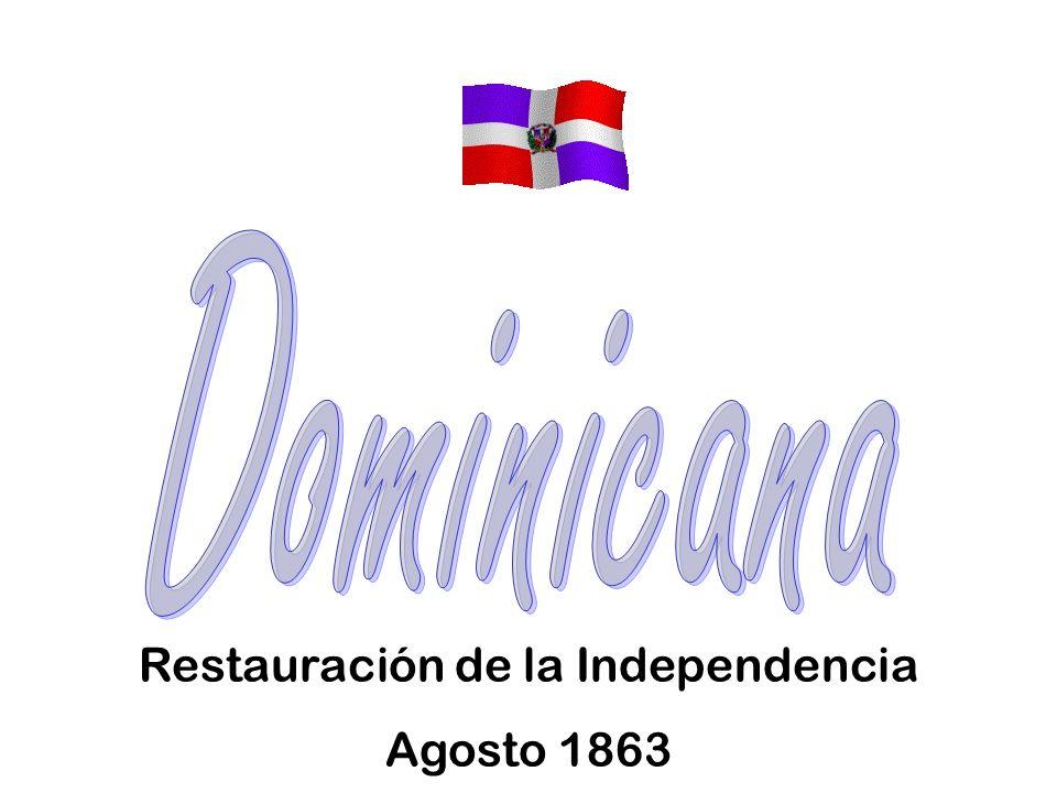 Restauración de la Independencia Agosto 1863