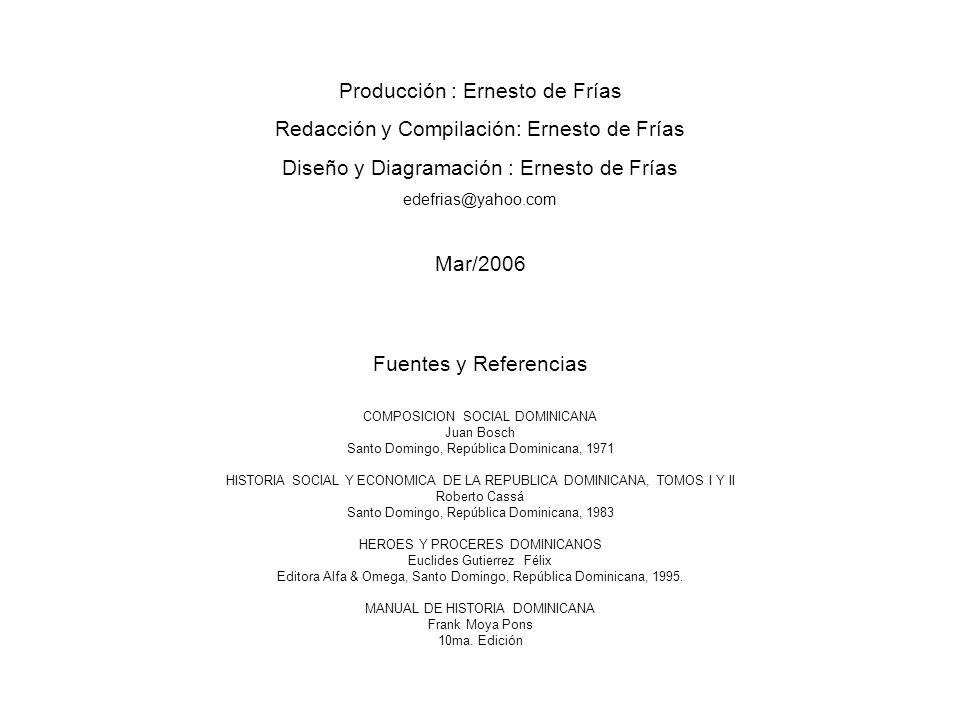 Producción : Ernesto de Frías Redacción y Compilación: Ernesto de Frías Diseño y Diagramación : Ernesto de Frías edefrias@yahoo.com Mar/2006 Fuentes y
