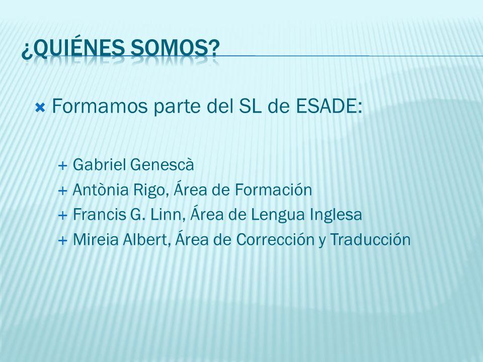 Formamos parte del SL de ESADE: Gabriel Genescà Antònia Rigo, Área de Formación Francis G.