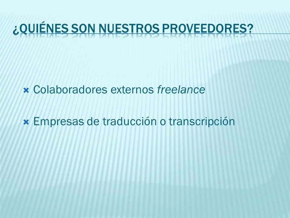 Colaboradores externos freelance Empresas de traducción o transcripción