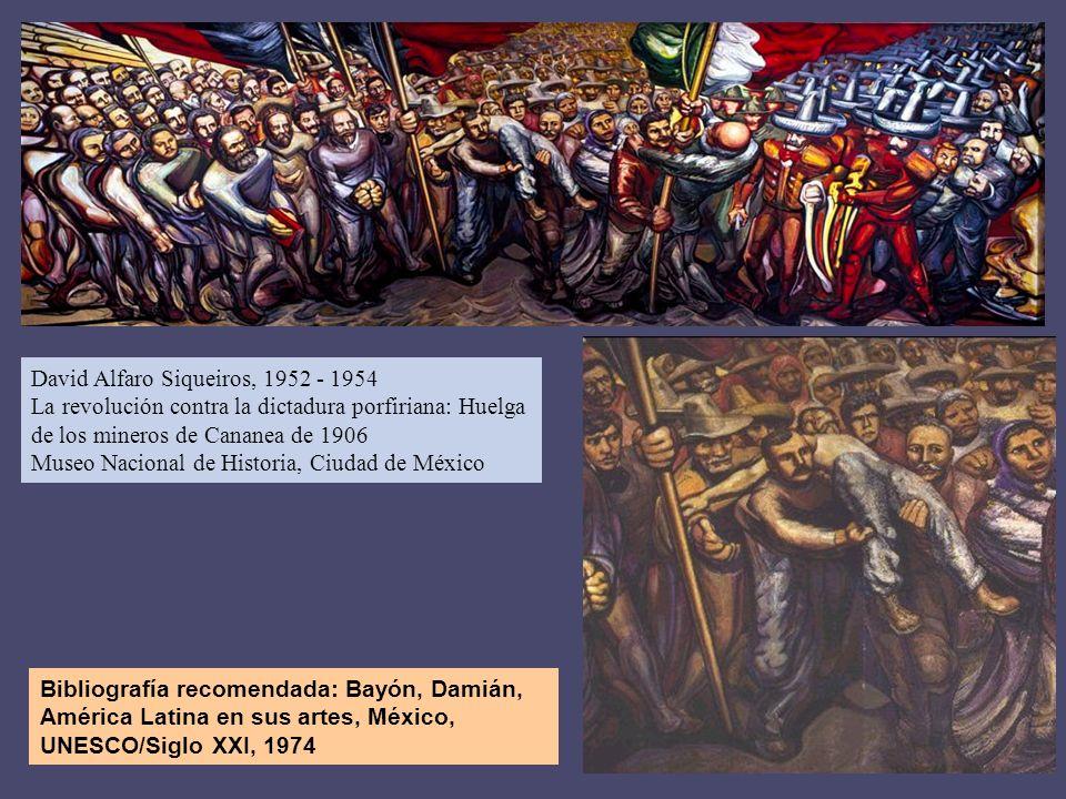 David Alfaro Siqueiros, 1952 - 1954 La revolución contra la dictadura porfiriana: Huelga de los mineros de Cananea de 1906 Museo Nacional de Historia,
