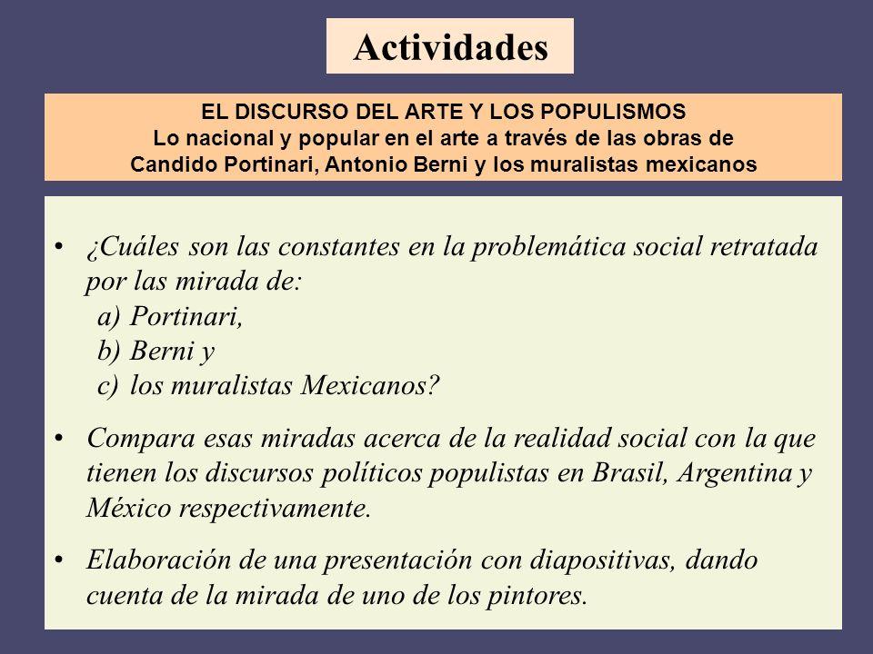 ¿Cuáles son las constantes en la problemática social retratada por las mirada de: a)Portinari, b)Berni y c)los muralistas Mexicanos? Compara esas mira