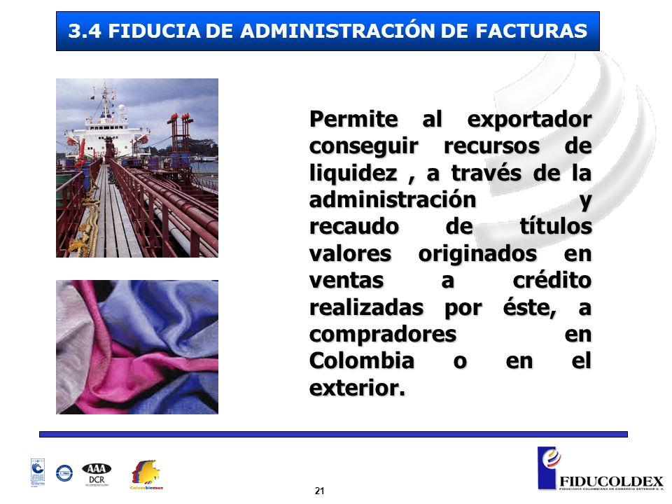 21 Permite al exportador conseguir recursos de liquidez, a través de la administración y recaudo de títulos valores originados en ventas a crédito rea