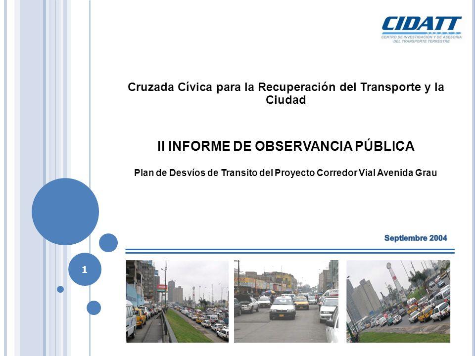 Cruzada Cívica para la Recuperación del Transporte y la Ciudad II INFORME DE OBSERVANCIA PÚBLICA Plan de Desvíos de Transito del Proyecto Corredor Vial Avenida Grau 1