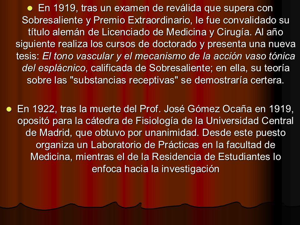 En 1919, tras un examen de reválida que supera con Sobresaliente y Premio Extraordinario, le fue convalidado su título alemán de Licenciado de Medicina y Cirugía.