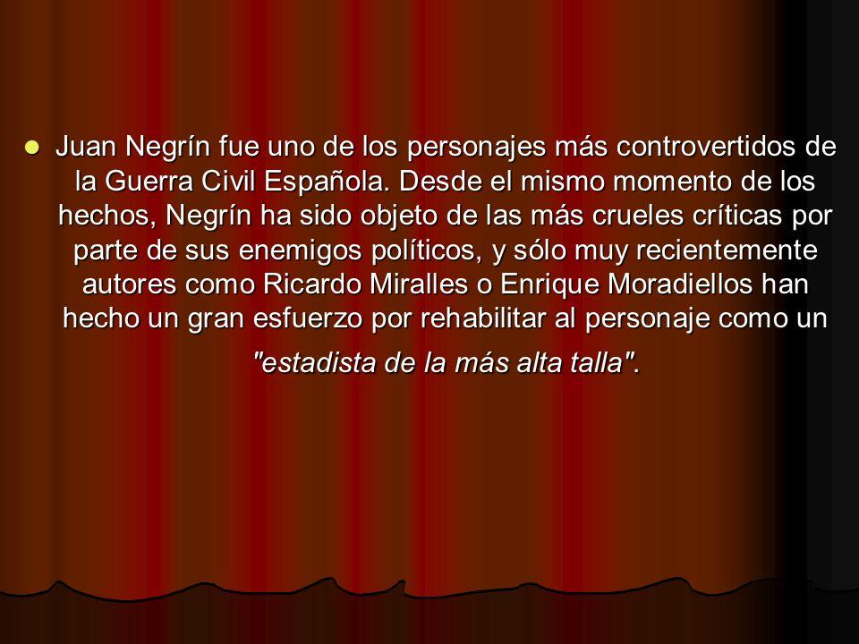 Juan Negrín fue uno de los personajes más controvertidos de la Guerra Civil Española.