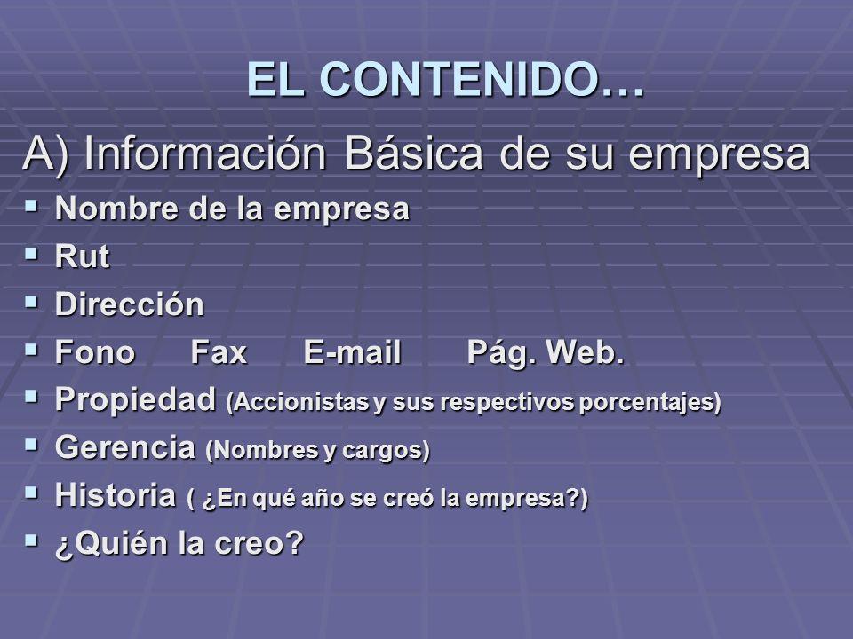 A) Información Básica de su empresa Nombre de la empresa Nombre de la empresa Rut Rut Dirección Dirección Fono Fax E-mail Pág.