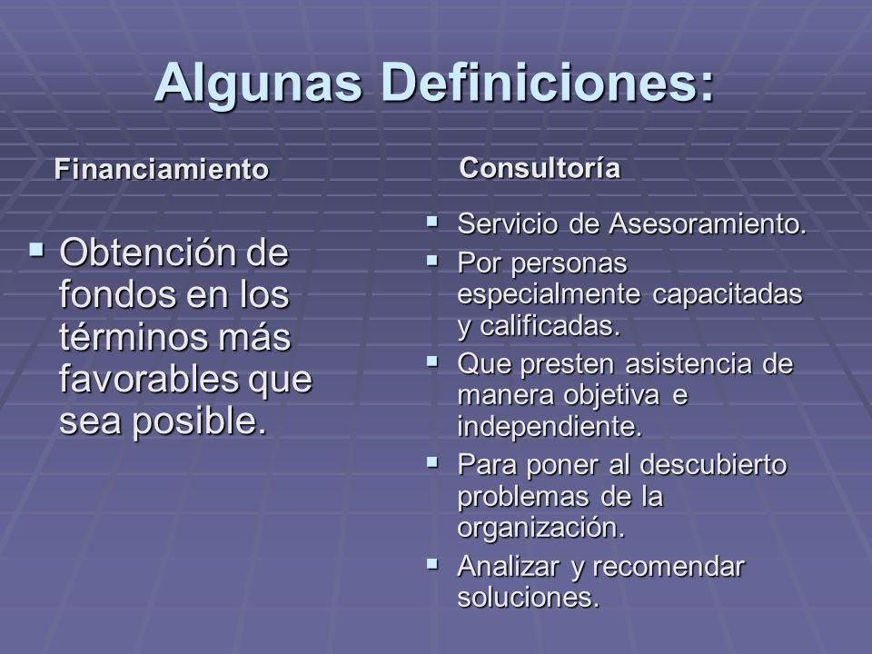 Algunas Definiciones: Obtención de fondos en los términos más favorables que sea posible.