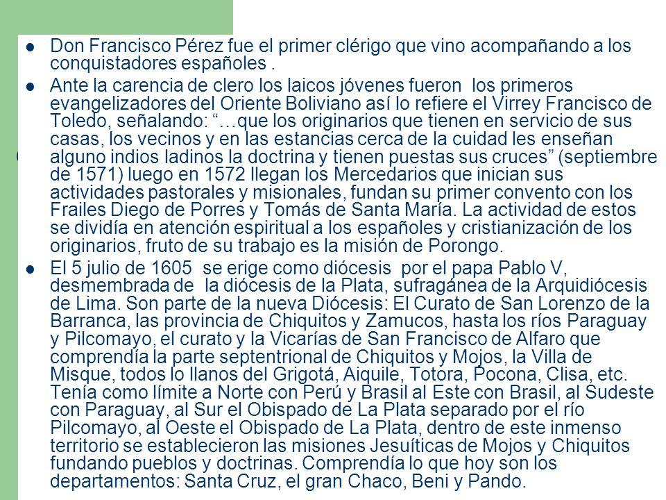 Don Francisco Pérez fue el primer clérigo que vino acompañando a los conquistadores españoles. Ante la carencia de clero los laicos jóvenes fueron los