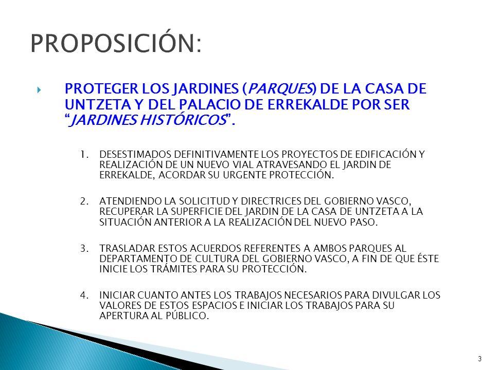 3 PROTEGER LOS JARDINES (PARQUES) DE LA CASA DE UNTZETA Y DEL PALACIO DE ERREKALDE POR SERJARDINES HISTÓRICOS.
