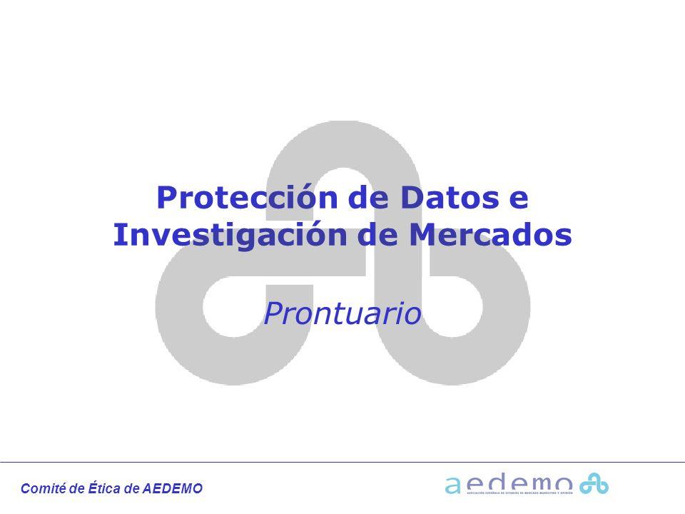 Comité de Ética de AEDEMO Protección de Datos e Investigación de Mercados Prontuario