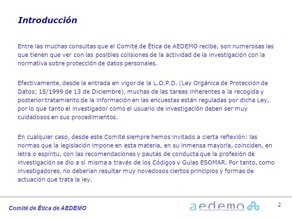 Comité de Ética de AEDEMO 2 Entre las muchas consultas que el Comité de Ética de AEDEMO recibe, son numerosas las que tienen que ver con las posibles