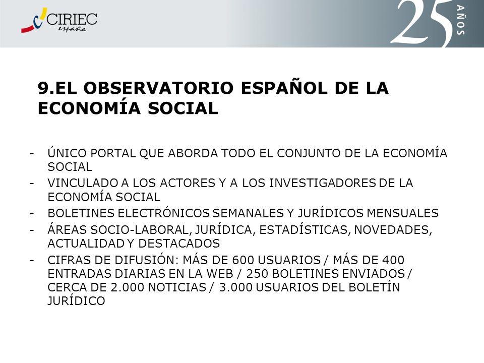 9.EL OBSERVATORIO ESPAÑOL DE LA ECONOMÍA SOCIAL -ÚNICO PORTAL QUE ABORDA TODO EL CONJUNTO DE LA ECONOMÍA SOCIAL -VINCULADO A LOS ACTORES Y A LOS INVES